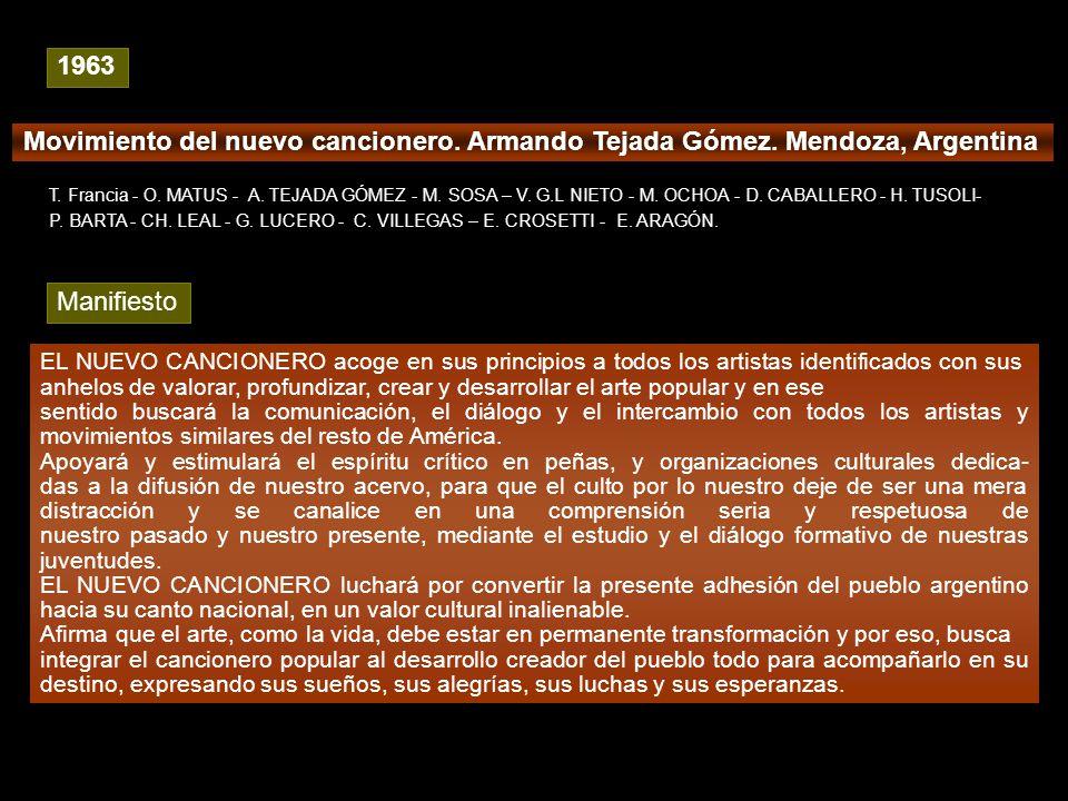 Historia de la música II FBA/UNLP Movimiento del nuevo cancionero. Armando Tejada Gómez. Mendoza, Argentina T. Francia - O. MATUS - A. TEJADA GÓMEZ -