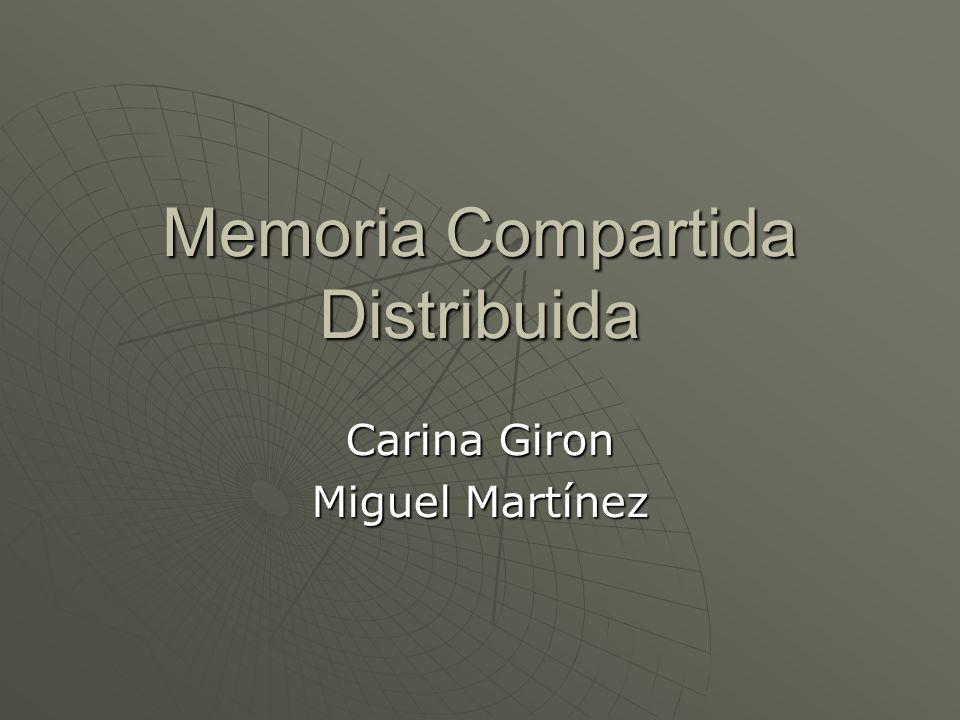 Memoria Compartida Distribuida Carina Giron Miguel Martínez