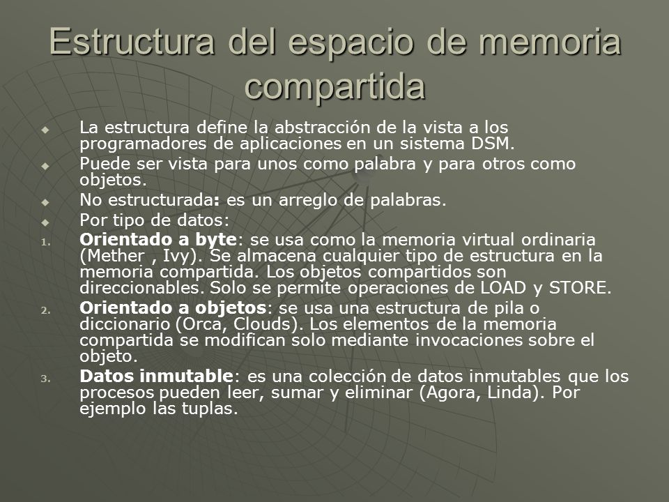 Estructura del espacio de memoria compartida La estructura define la abstracción de la vista a los programadores de aplicaciones en un sistema DSM. Pu