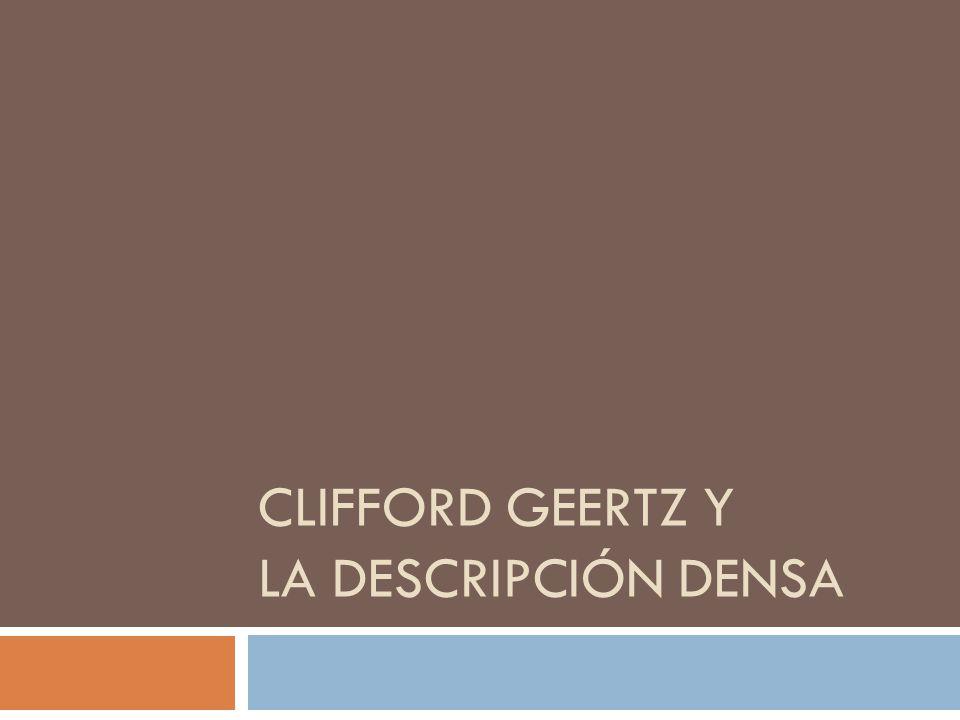 CLIFFORD GEERTZ Y LA DESCRIPCIÓN DENSA