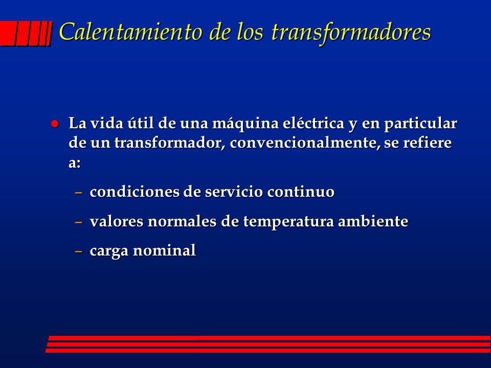Calentamiento de los transformadores l La vida útil de una máquina eléctrica y en particular de un transformador, convencionalmente, se refiere a: – c