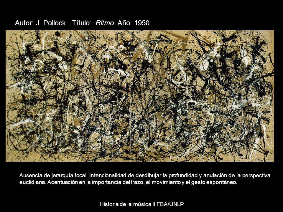 Autor: J.Pollock. Título: Ritmo. Año: 1950 Ausencia de jerarquía focal.