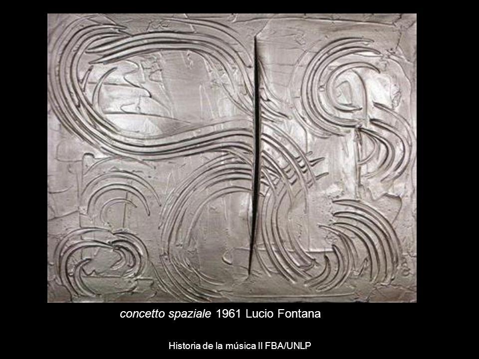 concetto spaziale 1961 Lucio Fontana Historia de la música II FBA/UNLP