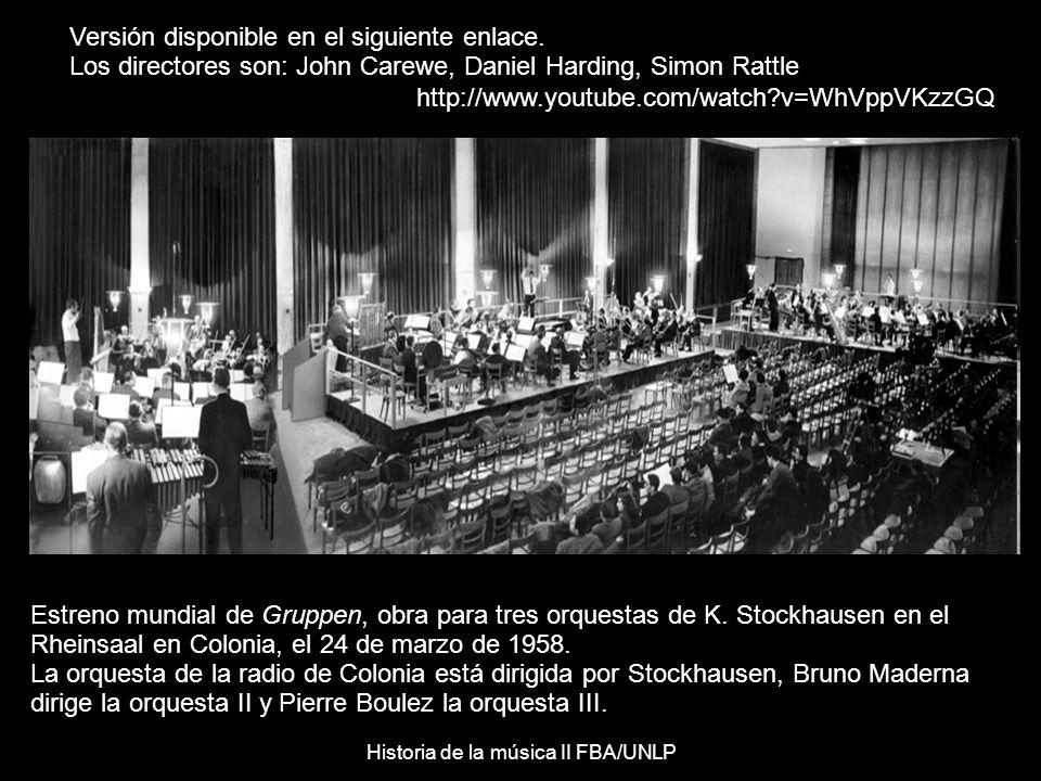Historia de la música II FBA/UNLP Estreno mundial de Gruppen, obra para tres orquestas de K.