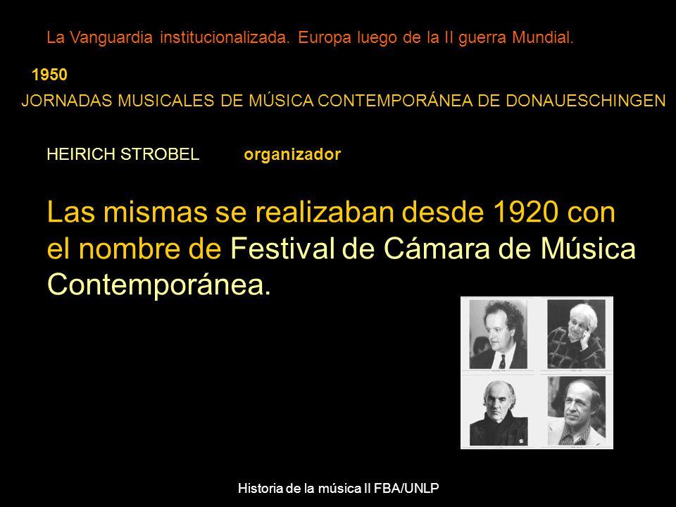 Las mismas se realizaban desde 1920 con el nombre de Festival de Cámara de Música Contemporánea.