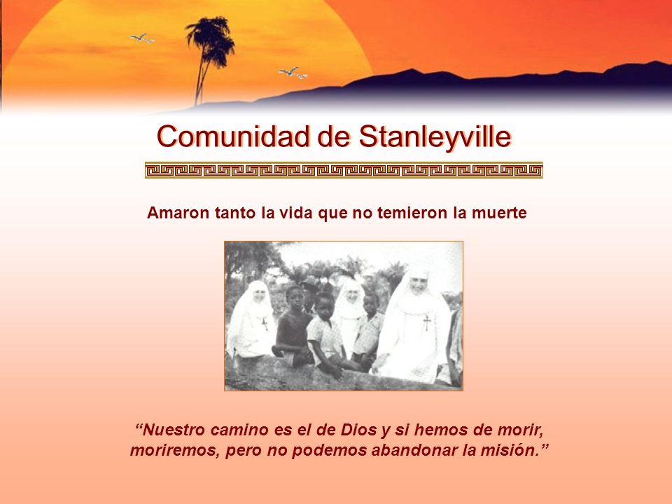 Comunidad de Stanleyville Mujeres de una gran fuerza interior, forjadas en la oración Reforzadas en el mutuo testimonio del amor fraterno Vivido dentro y fuera con un punto de mira común: el Evangelio.