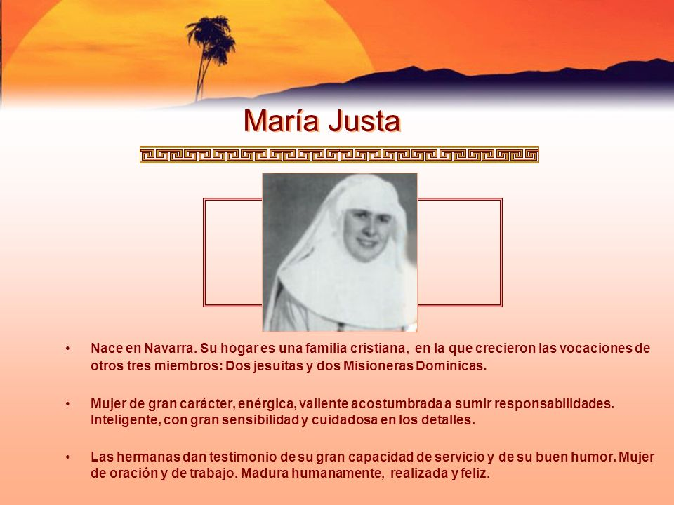 Nace en Navarra. Su hogar es una familia cristiana, en la que crecieron las vocaciones de otros tres miembros: Dos jesuitas y dos Misioneras Dominicas