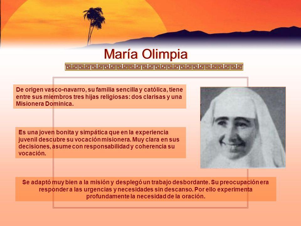 María Olimpia De origen vasco-navarro, su familia sencilla y católica, tiene entre sus miembros tres hijas religiosas: dos clarisas y una Misionera Do