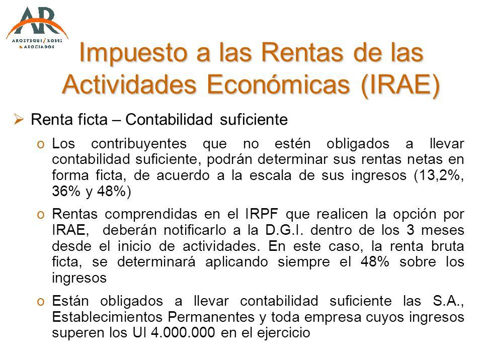 Impuesto a las Rentas de las Actividades Económicas (IRAE) Renta ficta – Contabilidad suficiente oLos contribuyentes que no estén obligados a llevar c