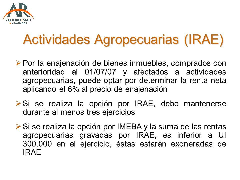 Actividades Agropecuarias (IRAE) Por la enajenación de bienes inmuebles, comprados con anterioridad al 01/07/07 y afectados a actividades agropecuaria