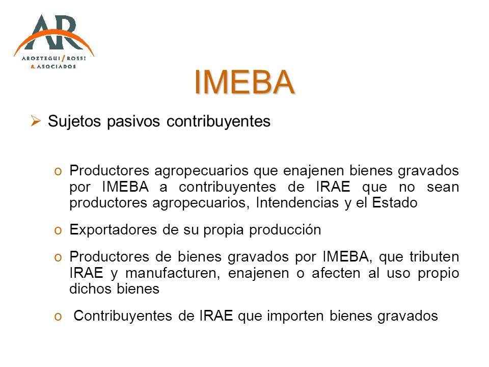 IMEBA Sujetos pasivos contribuyentes oProductores agropecuarios que enajenen bienes gravados por IMEBA a contribuyentes de IRAE que no sean productore