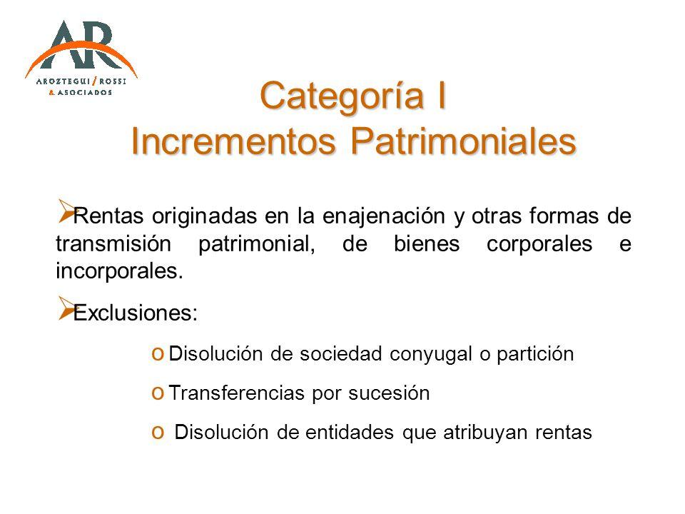 Categoría I Incrementos Patrimoniales Rentas originadas en la enajenación y otras formas de transmisión patrimonial, de bienes corporales e incorporal