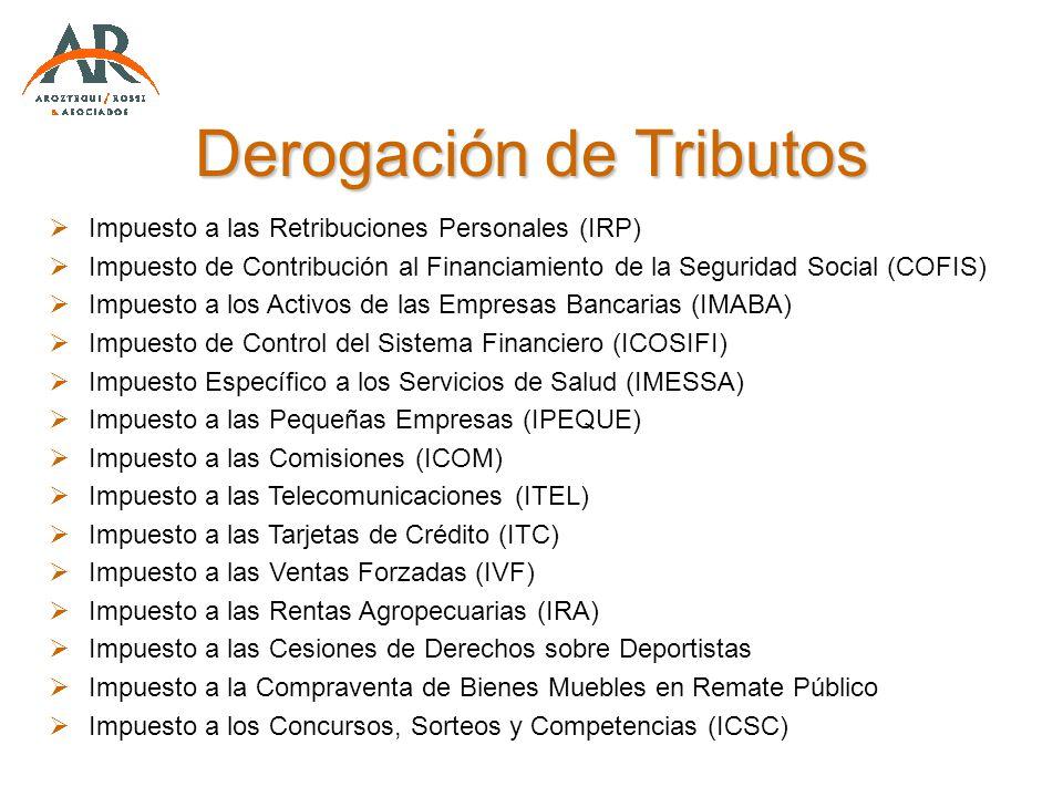 Derogación de Tributos Impuesto a las Retribuciones Personales (IRP) Impuesto de Contribución al Financiamiento de la Seguridad Social (COFIS) Impuest