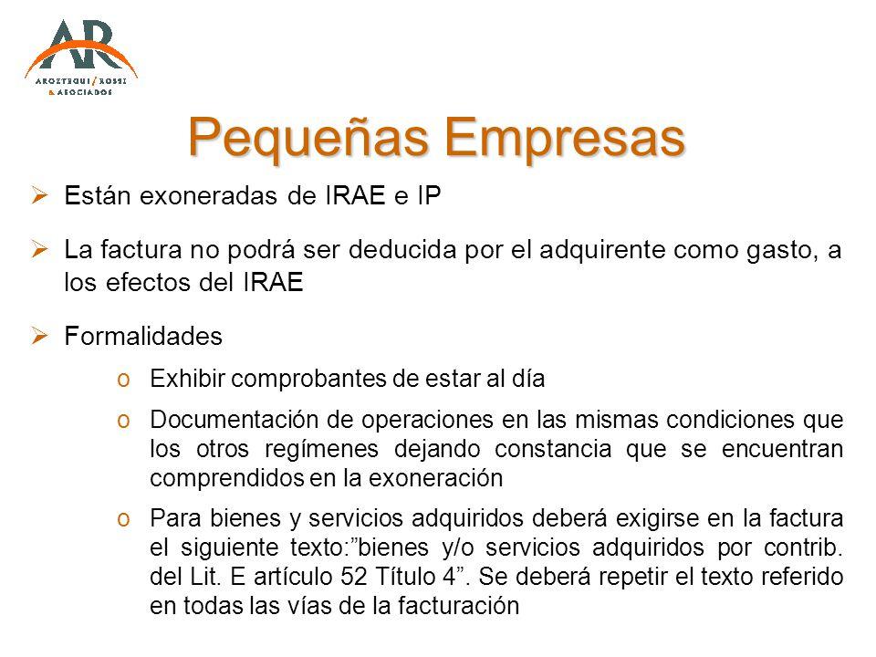 Pequeñas Empresas Están exoneradas de IRAE e IP La factura no podrá ser deducida por el adquirente como gasto, a los efectos del IRAE Formalidades oEx
