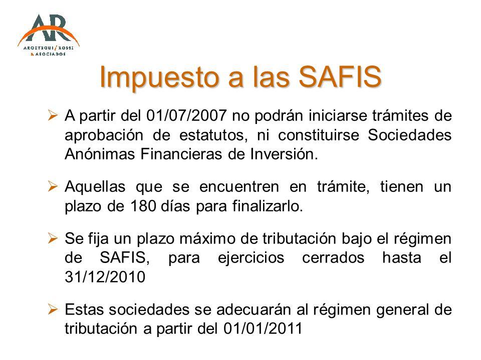 Impuesto a las SAFIS A partir del 01/07/2007 no podrán iniciarse trámites de aprobación de estatutos, ni constituirse Sociedades Anónimas Financieras