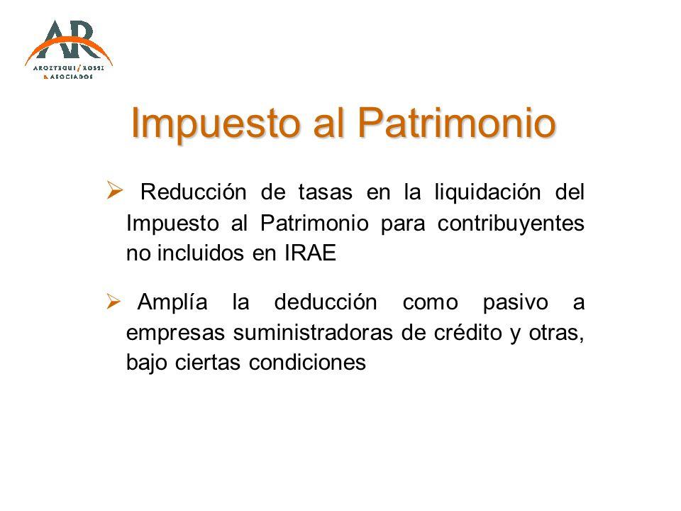 Impuesto al Patrimonio Reducción de tasas en la liquidación del Impuesto al Patrimonio para contribuyentes no incluidos en IRAE Amplía la deducción co
