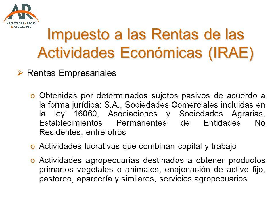 Impuesto a las Rentas de las Actividades Económicas (IRAE) Rentas Empresariales oObtenidas por determinados sujetos pasivos de acuerdo a la forma jurí