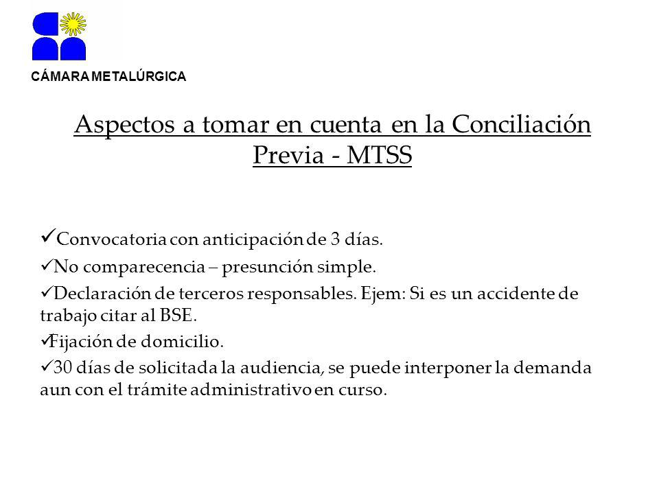 CÁMARA METALÚRGICA Aspectos a tomar en cuenta en la Conciliación Previa - MTSS Convocatoria con anticipación de 3 días.