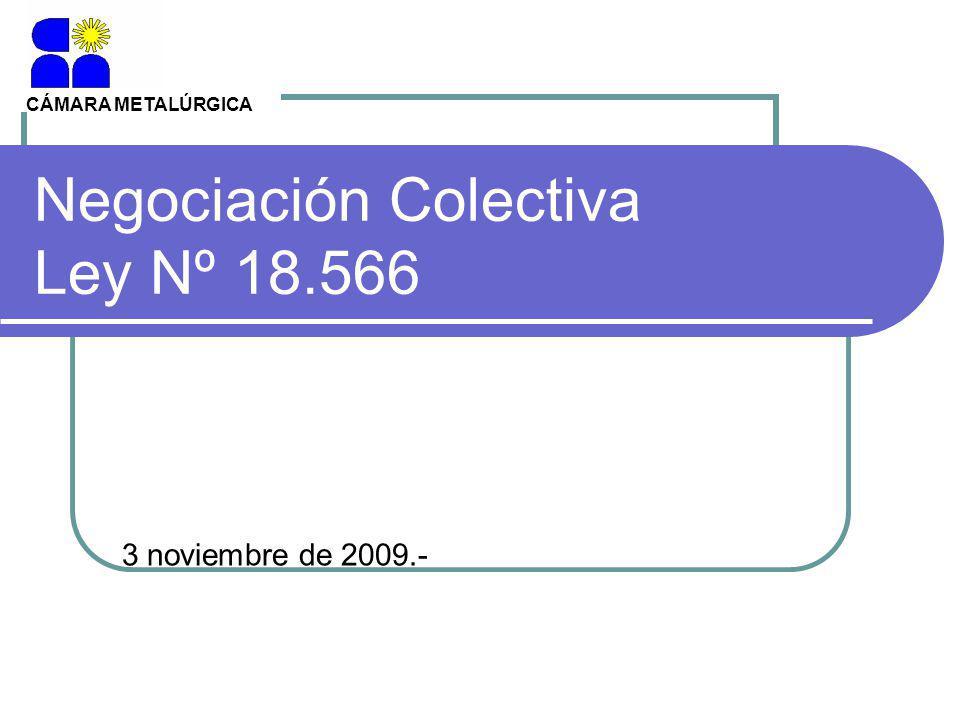 Negociación Colectiva Ley Nº 18.566 3 noviembre de 2009.- CÁMARA METALÚRGICA