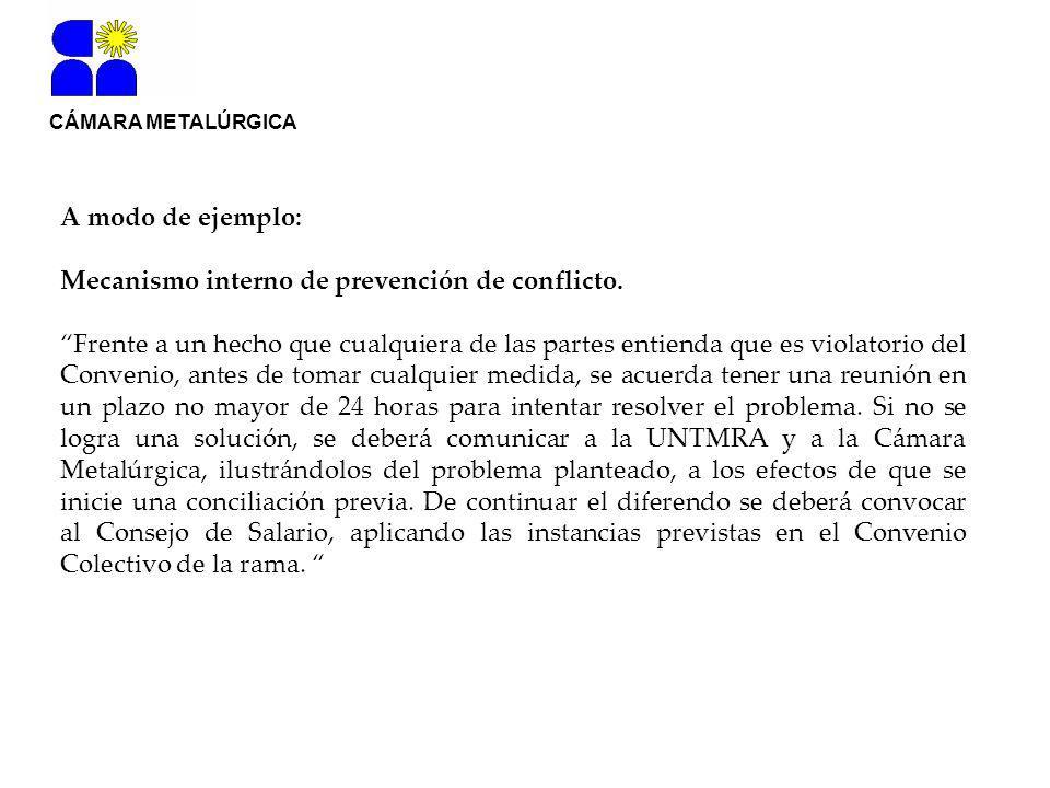 CÁMARA METALÚRGICA A modo de ejemplo: Mecanismo interno de prevención de conflicto.