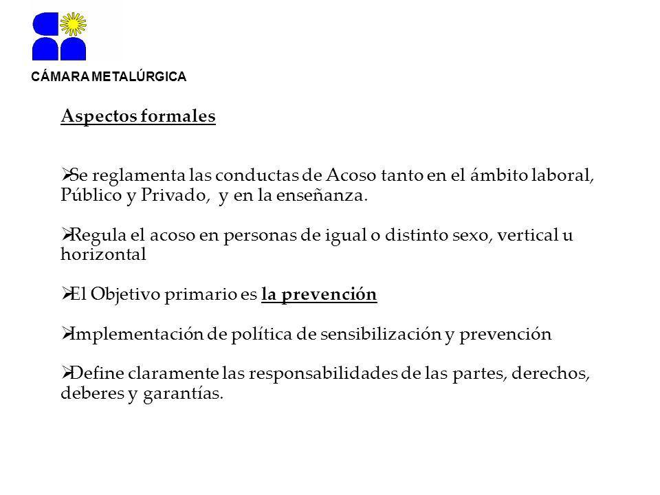 Aspectos formales Se reglamenta las conductas de Acoso tanto en el ámbito laboral, Público y Privado, y en la enseñanza.
