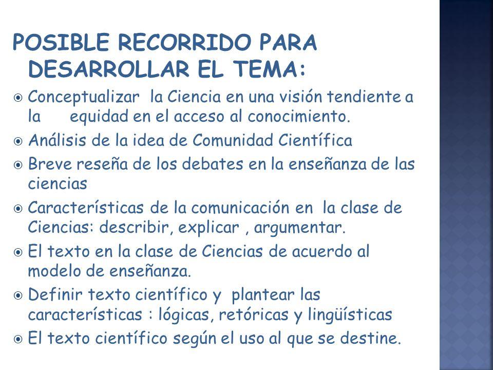 POSIBLE RECORRIDO PARA DESARROLLAR EL TEMA: Conceptualizar la Ciencia en una visión tendiente a la equidad en el acceso al conocimiento. Análisis de l