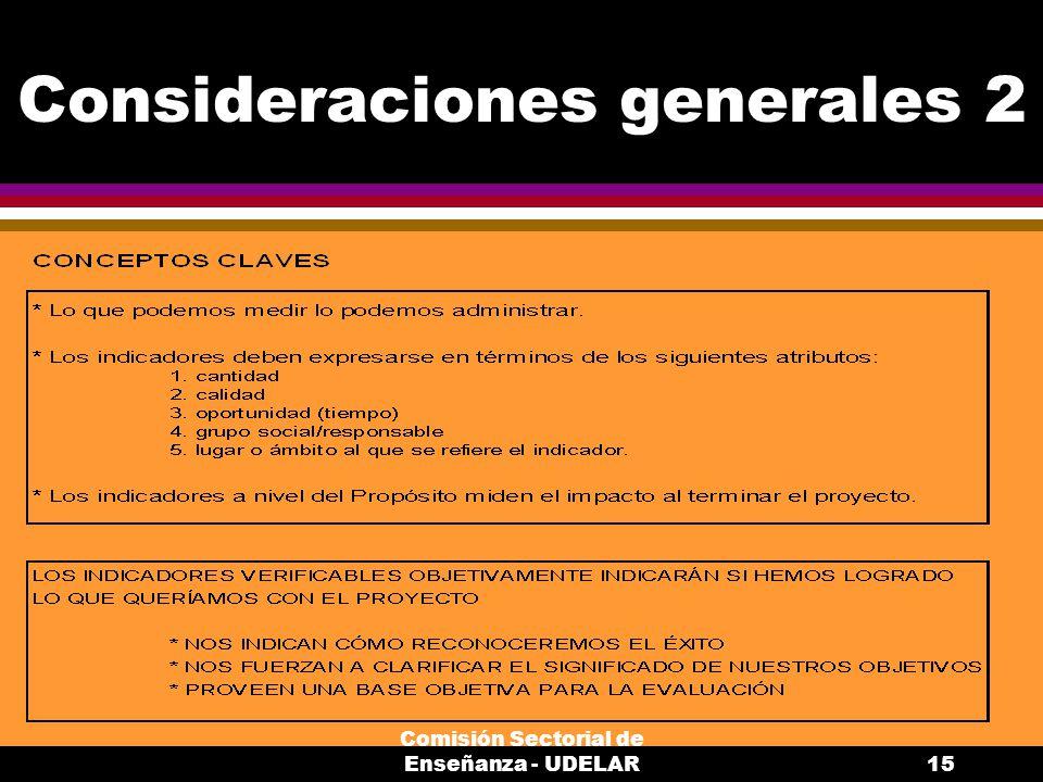 Comisión Sectorial de Enseñanza - UDELAR15 Consideraciones generales 2