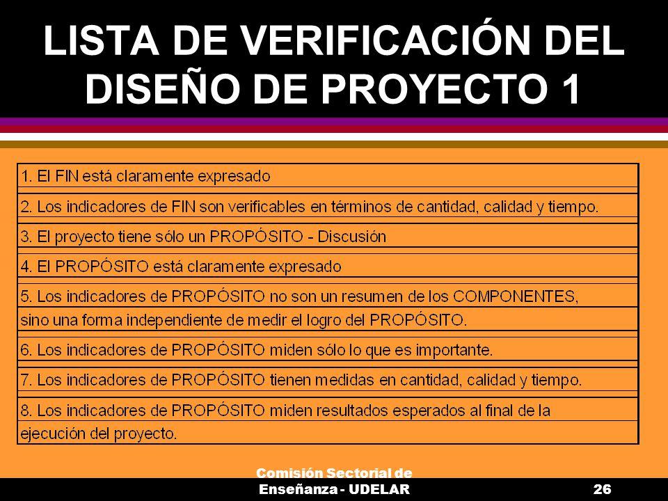 Comisión Sectorial de Enseñanza - UDELAR26 LISTA DE VERIFICACIÓN DEL DISEÑO DE PROYECTO 1