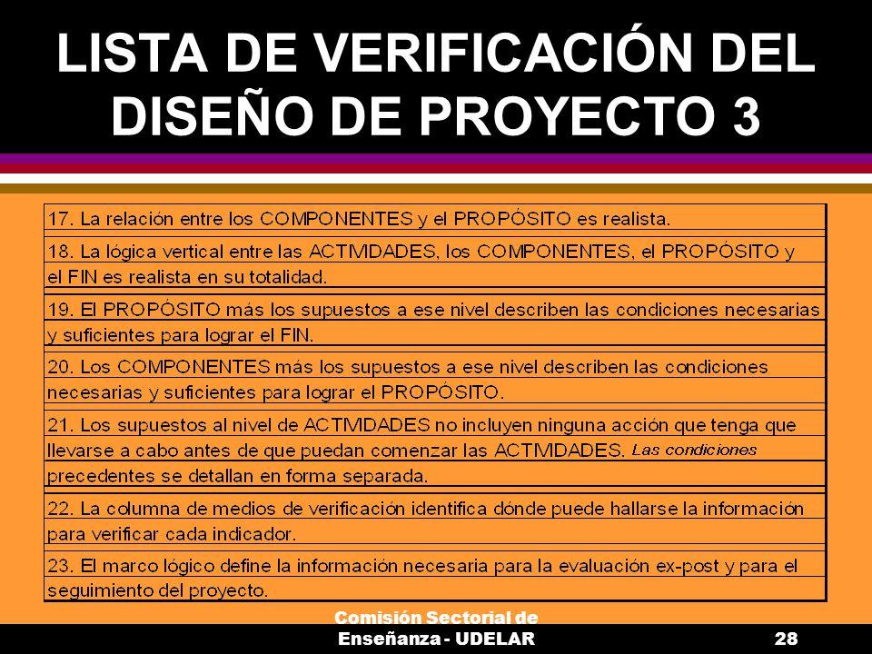 Comisión Sectorial de Enseñanza - UDELAR28 LISTA DE VERIFICACIÓN DEL DISEÑO DE PROYECTO 3