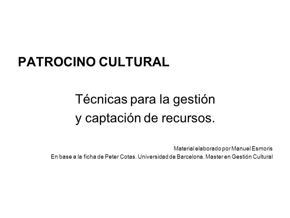 PATROCINO CULTURAL Técnicas para la gestión y captación de recursos.
