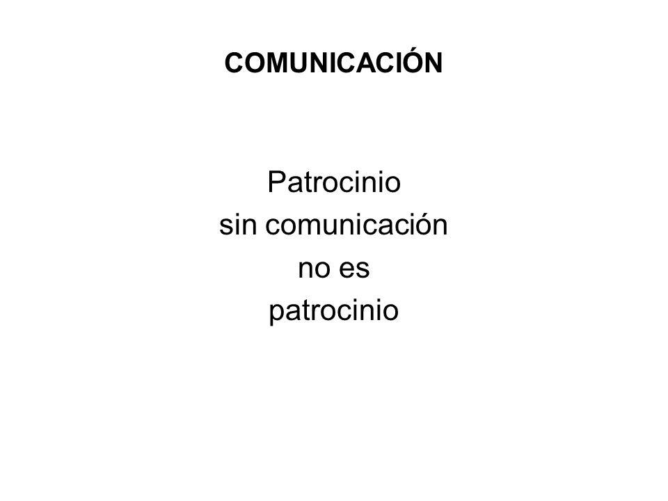COMUNICACIÓN Patrocinio sin comunicación no es patrocinio