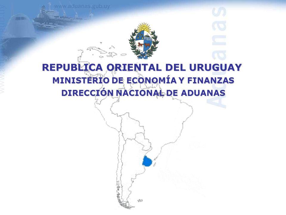 MINISTERIO DE ECONOMÍA Y FINANZAS DIRECCIÓN NACIONAL DE ADUANAS REPUBLICA ORIENTAL DEL URUGUAY