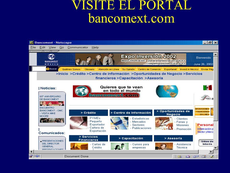 VISITE EL PORTAL bancomext.com