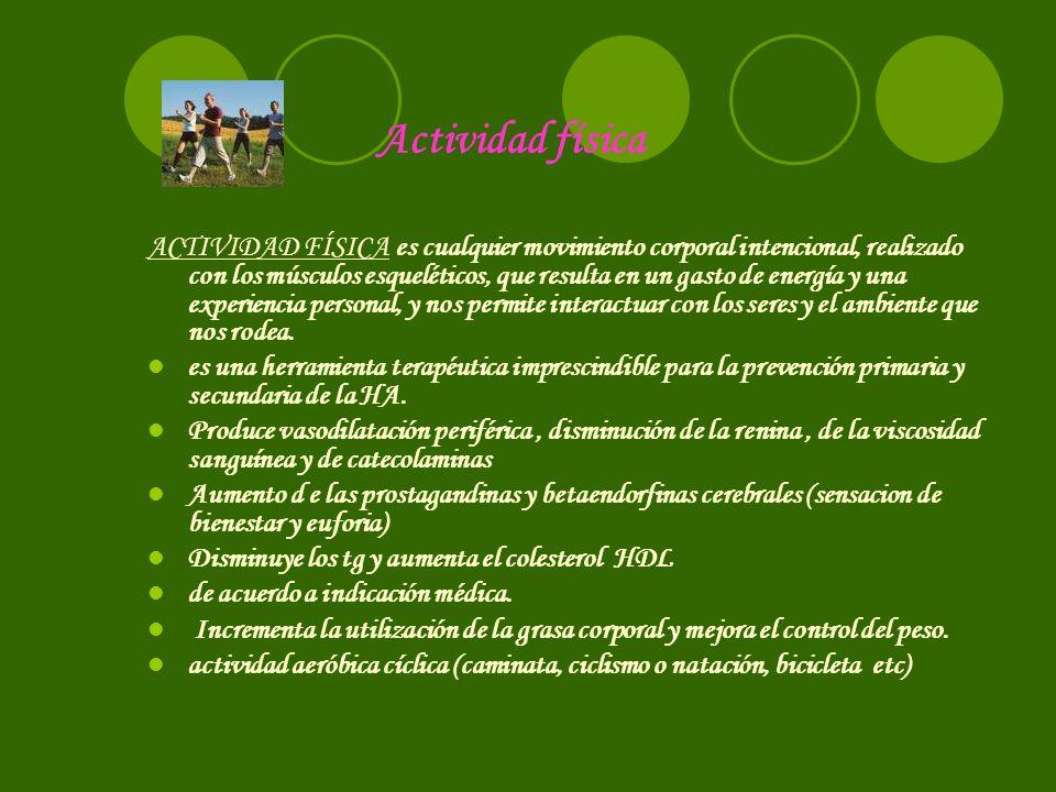 Actividad física ACTIVIDAD FÍSICA es cualquier movimiento corporal intencional, realizado con los músculos esqueléticos, que resulta en un gasto de en