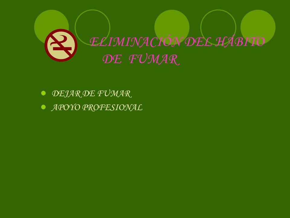 ELIMINACIÓN DEL HÁBITO DE FUMAR DEJAR DE FUMAR APOYO PROFESIONAL