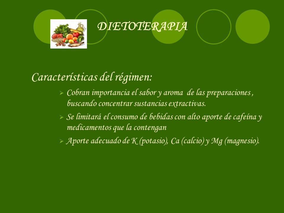Características del régimen: Cobran importancia el sabor y aroma de las preparaciones, buscando concentrar sustancias extractivas. Se limitará el cons