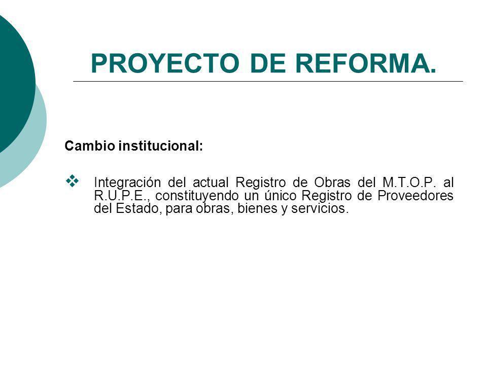 PROYECTO DE REFORMA.Cambio institucional: Integración del actual Registro de Obras del M.T.O.P.
