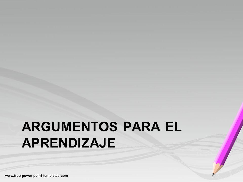 ARGUMENTOS PARA EL APRENDIZAJE