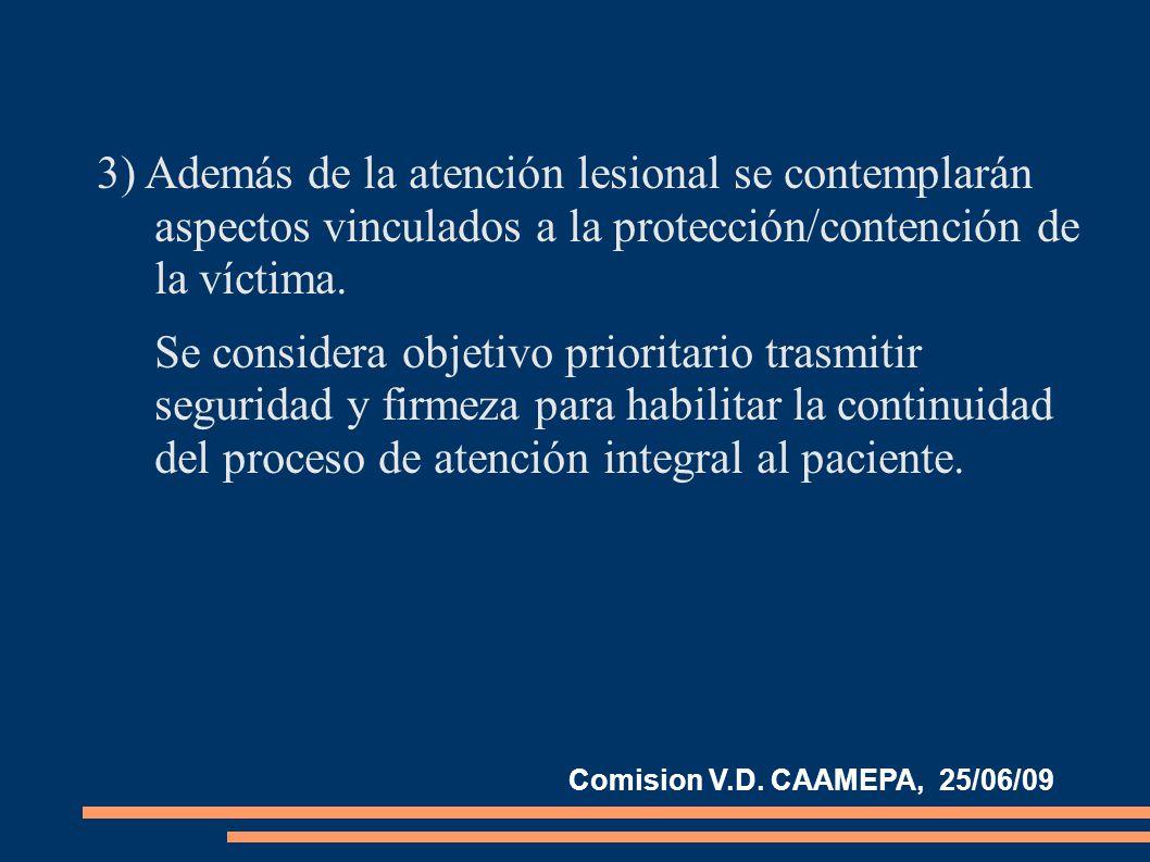 3) Además de la atención lesional se contemplarán aspectos vinculados a la protección/contención de la víctima.