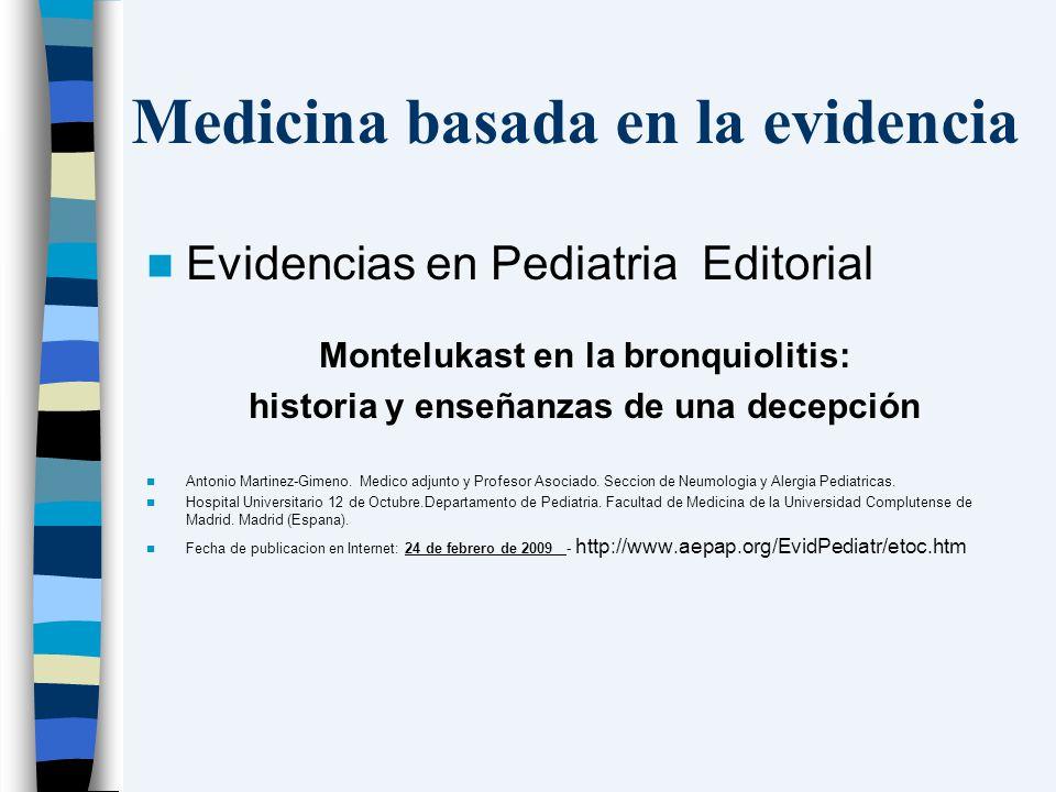 Medicina basada en la evidencia Evidencias en Pediatria Editorial Montelukast en la bronquiolitis: historia y enseñanzas de una decepción Antonio Mart