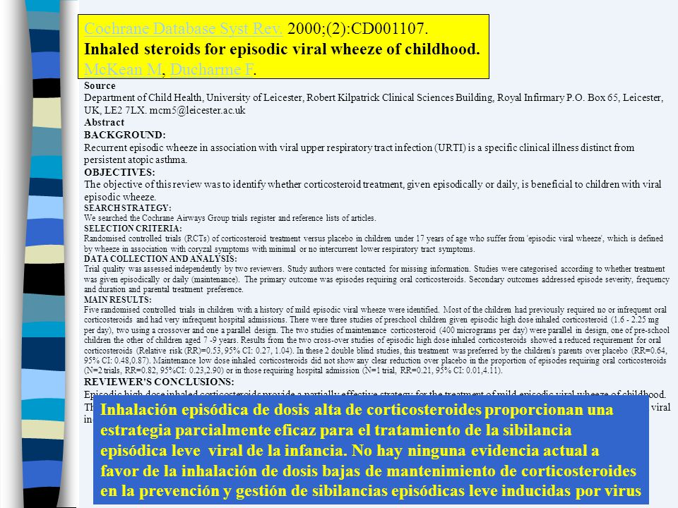 Cochrane Database Syst Rev.Cochrane Database Syst Rev. 2000;(2):CD001107. Inhaled steroids for episodic viral wheeze of childhood. McKean MMcKean M, D