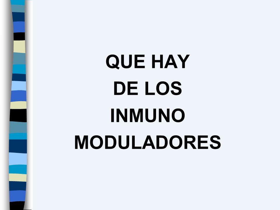 QUE HAY DE LOS INMUNO MODULADORES