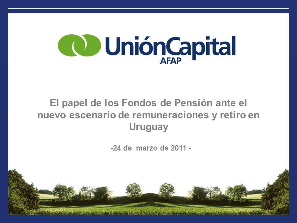 El papel de los Fondos de Pensión ante el nuevo escenario de remuneraciones y retiro en Uruguay -24 de marzo de 2011 -