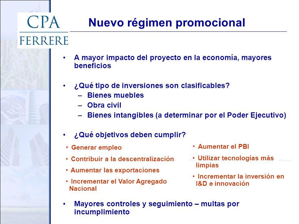 Nuevo régimen promocional A mayor impacto del proyecto en la economía, mayores beneficios ¿Qué tipo de inversiones son clasificables.