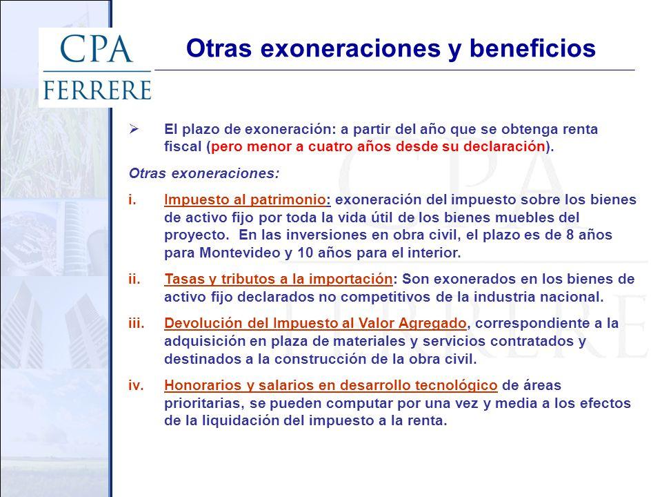Otras exoneraciones y beneficios El plazo de exoneración: a partir del año que se obtenga renta fiscal (pero menor a cuatro años desde su declaración).