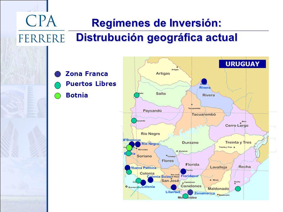 Regímenes de Inversión: Distrubución geográfica actual URUGUAY Botnia Puertos Libres Zona Franca