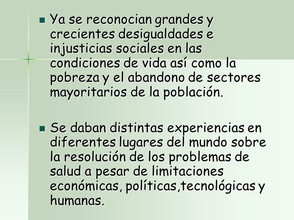 Ya se reconocian grandes y crecientes desigualdades e injusticias sociales en las condiciones de vida así como la pobreza y el abandono de sectores mayoritarios de la población.