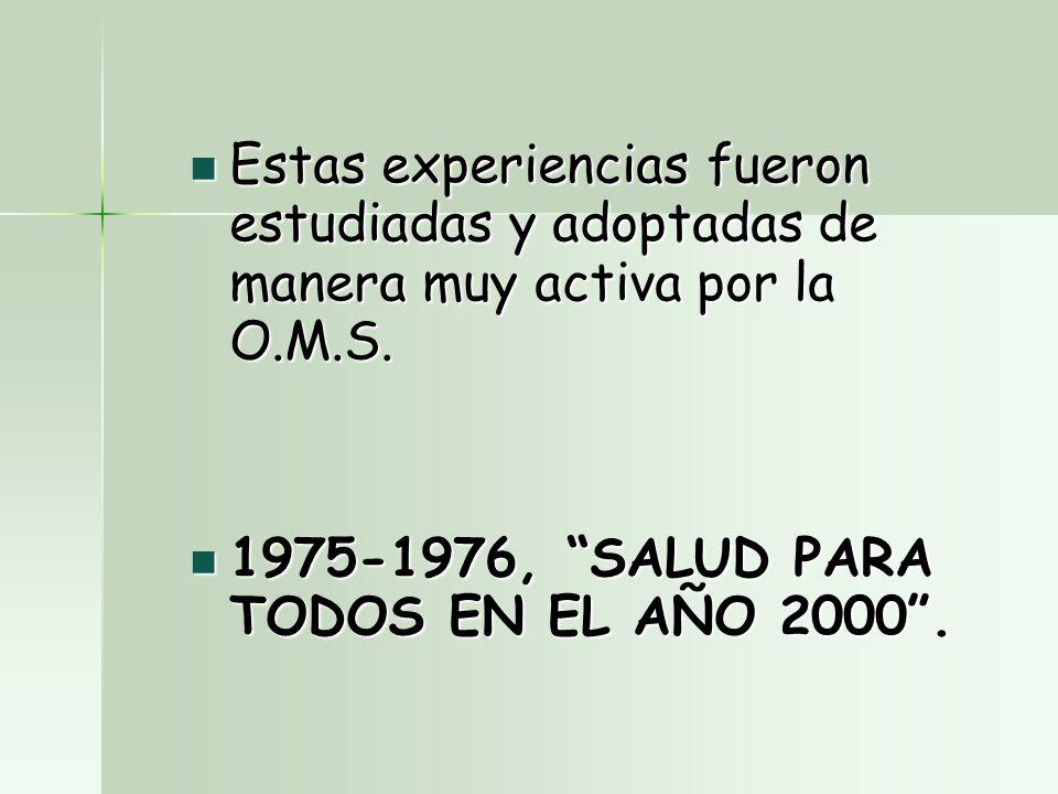 Estas experiencias fueron estudiadas y adoptadas de manera muy activa por la O.M.S.