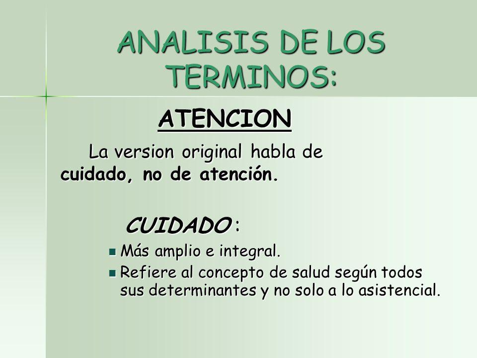 ANALISIS DE LOS TERMINOS: ATENCION ATENCION La version original habla de cuidado, no de atención.