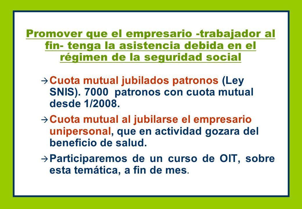 Cuota mutual jubilados patronos (Ley SNIS). 7000 patronos con cuota mutual desde 1/2008.